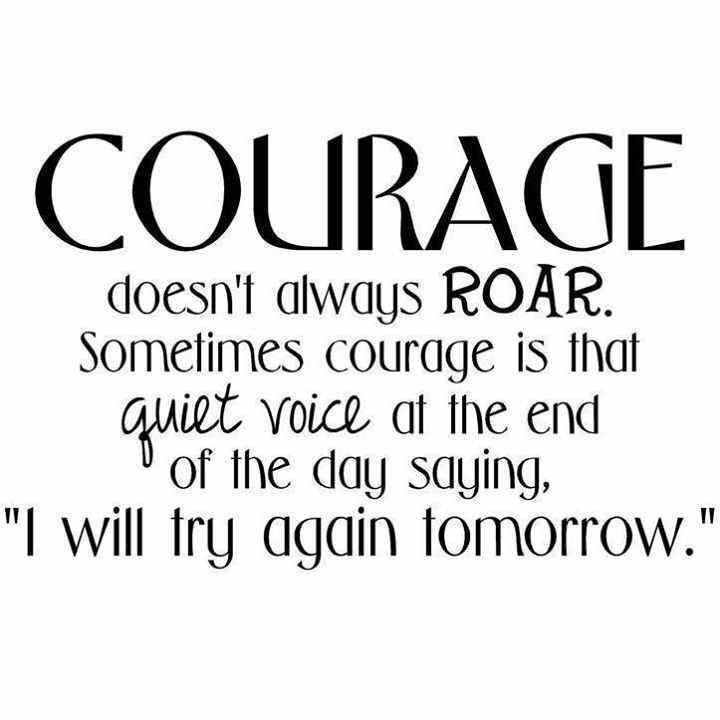 Courage Doesn't Always Roar...