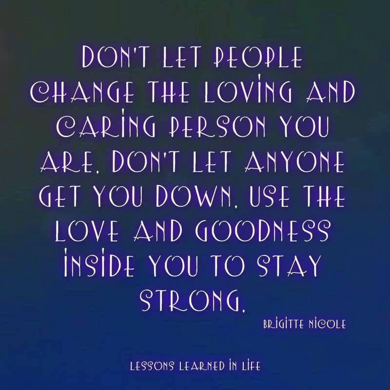 Don't Let People Change...