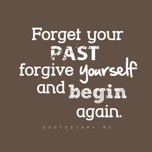 Forget, Forgive, & Begin Again...