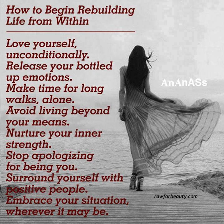 How To Begin Rebuilding Life From Within...