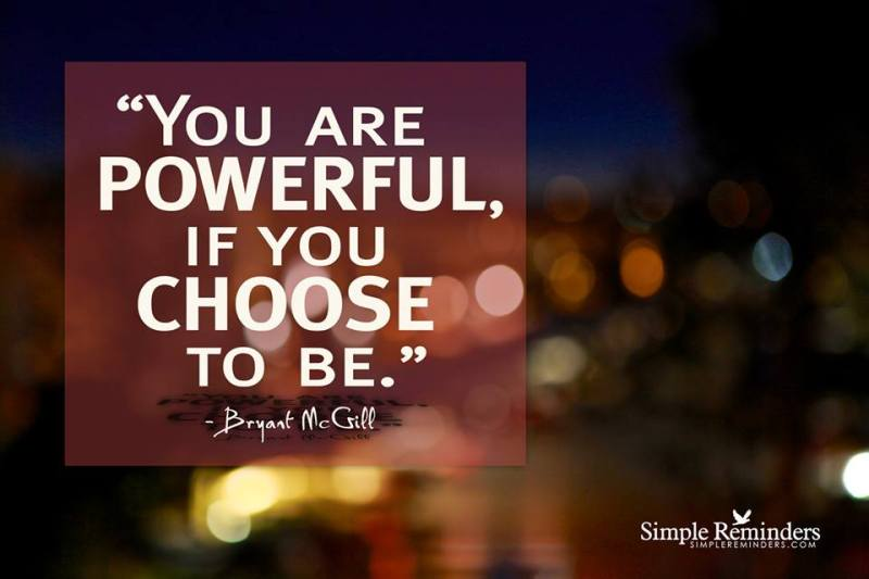 You Are Powerful...